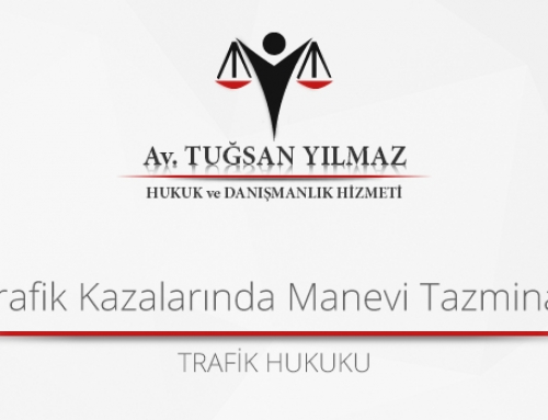 TRAFİK KAZALARINDA MANEVİ TAZMİNAT