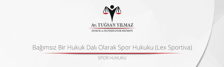 Bağımsız Bir Hukuk Dalı Olarak Spor Hukuku (Lex Sportiva)