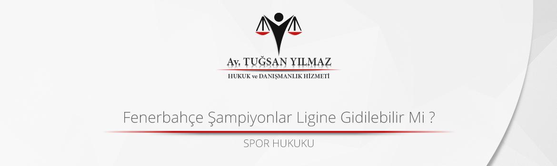 Fenerbahçe Şampiyonlar Ligine Gidilebilir Mi
