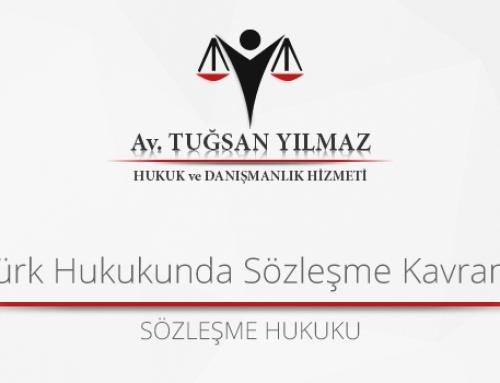 Türk Hukukunda Sözleşme Kavramı