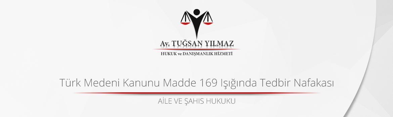 Türk Medeni Kanunu Madde 169 Işığında Tedbir Nafakası