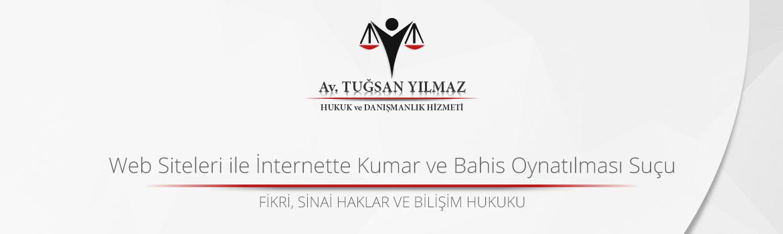 Web Siteleri ile İnternette Kumar ve Bahis Oynatılması Suçu