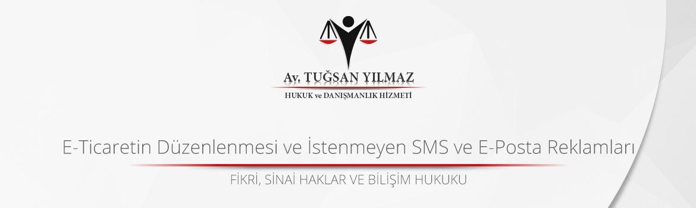 E-Ticaretin Düzenlenmesi ve İstenmeyen SMS ve E-Posta Reklamları