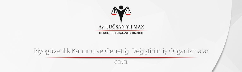 Biyogüvenlik Kanunu ve Genetiği Değiştirilmiş Organizmalar