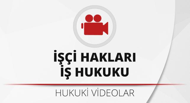 isci-haklari-is-hukuku-videolari