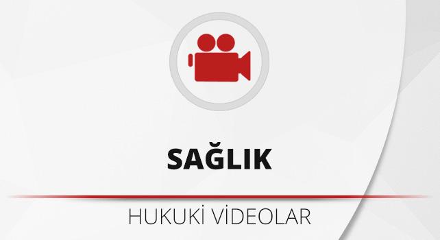 Sağlık hukuku videoları