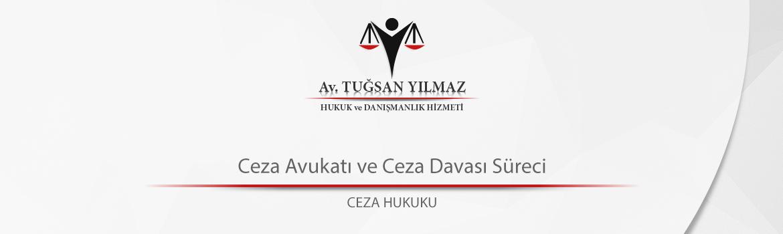 Ceza Avukatı ve Ceza Davası Süreci