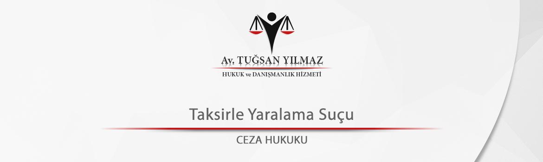 Taksirle Yaralama Suçu