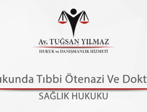 Türk Hukukunda Tıbbi Ötenazi Ve Doktorun Rolü