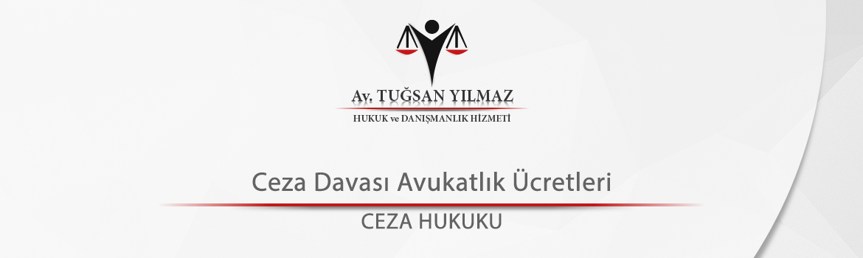 Ceza Davası Avukatlık Ücretleri