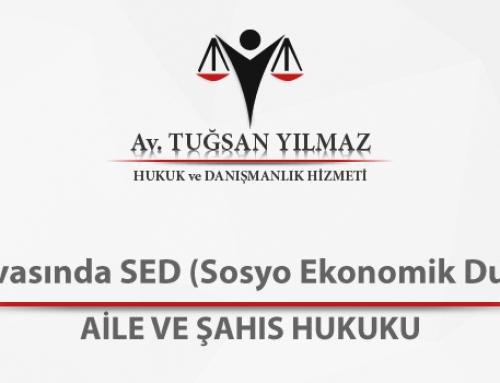 Boşanma Davasında SED (Sosyo Ekonomik Durum) Raporu