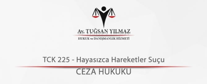 TCK 225 - Hayasızca Hareketler Suçu