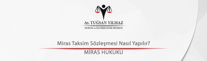 Miras Taksim Sözleşmesi Nasıl Yapılır?