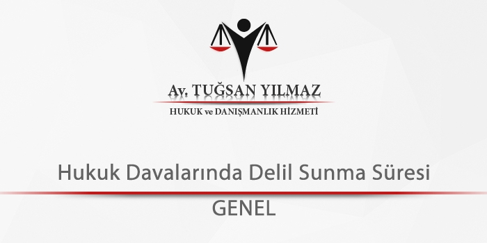Hukuk-Davalarında-Delil-Sunma-Süresi